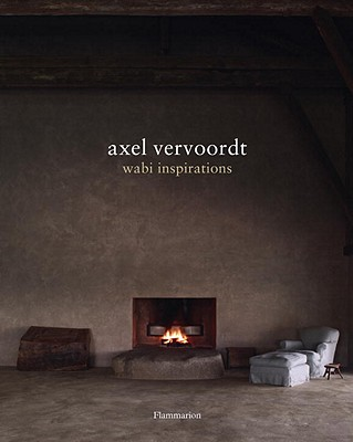 Axel Vervoordt By Miki, Tatsuro/ Paul, Michael/ Hamani, Laziz (PHT)/ Vervoordt, Axel