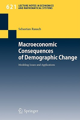 Macroeconomic Consequences of Demographic Change By Rausch, Sebastian